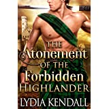 The Atonement of the Forbidden Highlander: A Steamy Scottish Historical Romance Novel
