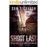 Shoot Last (After The Purge: AKA John Smith, Book 3)