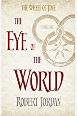 The Eye Of The World: Book 1 of the Wheel of Time (Soon to be a major TV series) Kindle Edition