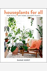 Houseplants for All: How to Fill Any Home with Happy Plants Kindle Edition