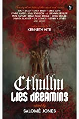 Cthulhu Lies Dreaming: Twenty-three Tales of the Weird and Cosmic Kindle Edition