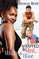 Wrapped in Red, White and Blue Kindle Edition