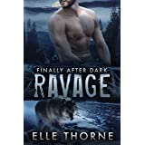 Ravage: Finally After Dark (Shifters Forever Worlds Book 46)
