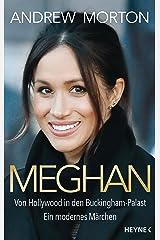 Meghan: Von Hollywood in den Buckingham-Palast. Ein modernes Märchen (German Edition) Kindle Edition