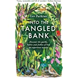 Into The Tangled Bank: Discover the Quirks, Habits and Foibles of How We Experience Nature