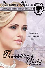 Thursday's Child: 2nd Edition (Heroine's Born on Different Days of the Week Book 5) Kindle Edition