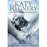 """Never Let You Go: (inspired by """"Hansel and Gretel"""") (A Modern Fairytale Book 2)"""