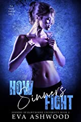How Sinners Fight: A Dark College Bully Romance (Sinners of Hawthorne University Book 2) Kindle Edition