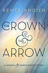 The Crown & the Arrow: A Wrath & the Dawn Short Story (The Wrath and the Dawn) Kindle Edition