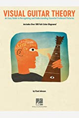 Visual Guitar Theory: An Easy Guide to Recognizing and Understanding Essential Fretboard Patterns (GUITARE) Kindle Edition