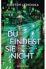Du findest sie nicht: Die Roxane-Weary-Reihe 1 - Kriminalroman (German Edition) Kindle Edition