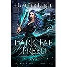 Dark Fae Freed (Broken Court Book 2)