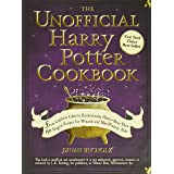 Unofficial Harry Potter Cookbook: From Cauldron Cakes to Knickerbocker Glory--More Than 150 Magical Recipes for Wizards and N