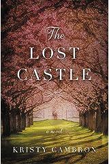 The Lost Castle: A Split-Time Romance (A Lost Castle Novel Book 1) Kindle Edition