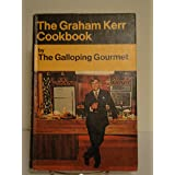 Graham Kerr Cookbook, The - By The Galloping Gourmet