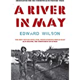 "A River in May: ""The best Vietnam novel ever, which everyone should read."" - Alan Sillitoe, Independent on Sunday"
