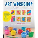 Art Workshop for Children: How to Foster Original Thinking with more than 25 Process Art Experiences