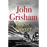 Rogue Lawyer: The breakneck and gripping legal thriller from the international bestselling author of suspense