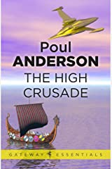 The High Crusade (Gateway Essentials) Kindle Edition