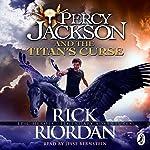 The Titan's Curse: Percy Jackson, Book 3