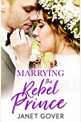 Marrying the Rebel Prince: Your invitation to the most uplifting romantic royal wedding! Kindle Edition
