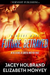 Future, Betrayed (Project Mars Book 2) Kindle Edition
