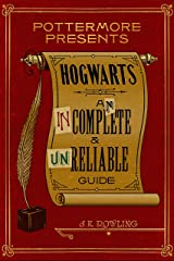 Hogwarts: An Incomplete and Unreliable Guide (Kindle Single) (Pottermore Presents Book 3) Kindle Edition