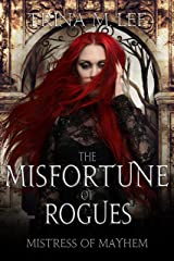 The Misfortune of Rogues (Mistress of Mayhem Book 4) Kindle Edition