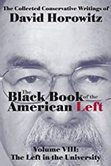 The Black Book of the American Left: Volume Vlll: The Left in the University Kindle Edition