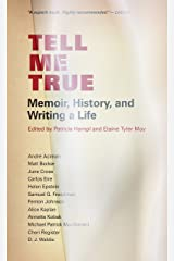 Tell Me True: Memoir, History, and Writing A Life Kindle Edition
