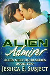 Alien Admirer (Alien Next Door Book 2) Kindle Edition
