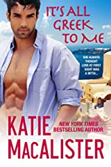 It's All Greek to Me Kindle Edition