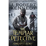 The Templar Detective and the Sergeant's Secret (The Templar Detective Thrillers Book 3)
