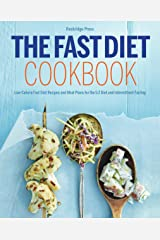 The Fast Diet Cookbook: Low-Calorie Fast Diet Recipes and Meal Plans for the 5:2 Diet and Intermittent Fasting Kindle Edition