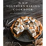The Southern Baking Cookbook: 60 Comforting Recipes Full of Down-South Flavor