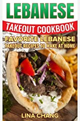 Lebanese Takeout Cookbook: Favorite Lebanese Takeout Recipes to Make at Home Kindle Edition