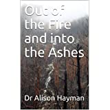 Out of the Fire and into the Ashes