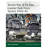 World War II US Fast Carrier Task Force Tactics 1943–45 (Elite Book 232)