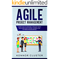 Agile Project Management: Learn How To Manage a Project With…