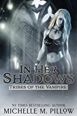 In Her Shadows (Tribes of the Vampire Book 4) Kindle Edition