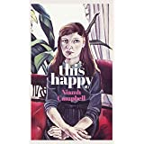 This Happy: Shortlisted for the An Post Irish Book Awards 2020