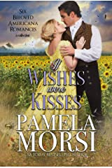 If Wishes Were Kisses: Six Beloved Americana Romances, a Collection (Small Town Swains) Kindle Edition