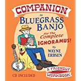 Companion to Bluegrass Banjo for the Complete Ignoramus (Book & CD Set): For the Complete Ignoramus - a Friendly Workbook