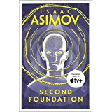 Second Foundation: The greatest science fiction series of all time, now a major series from Apple TV+: Book 3