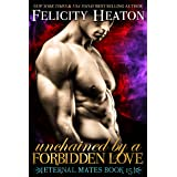 Unchained by a Forbidden Love (Eternal Mates Paranormal Romance Series Book 15)