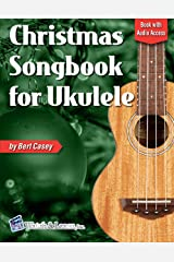 Christmas Songbook for Ukulele: Book with Online Audio Access Kindle Edition