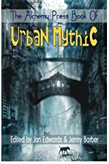 The Alchemy Press Book of Urban Mythic Kindle Edition