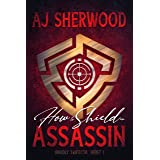 How to Shield an Assassin (Unholy Trifecta Book 1)