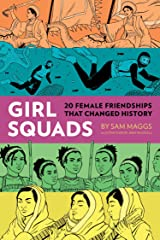 Girl Squads: 20 Female Friendships That Changed History Kindle Edition