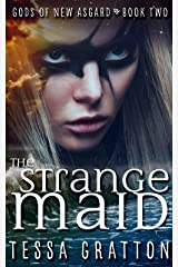 The Strange Maid (Gods of New Asgard Book 2) Kindle Edition